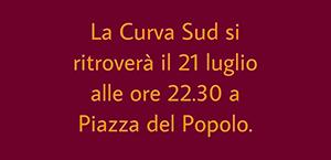 La Curva Sud dà appuntamento ai tifosi della Roma a Piazza del Popolo per aspettare la mezzanotte del 22 luglio